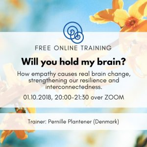 Time for Empathy Project Empathic Way Europe Will you hold my brain Pernille Plantener Denmark NVC Online event