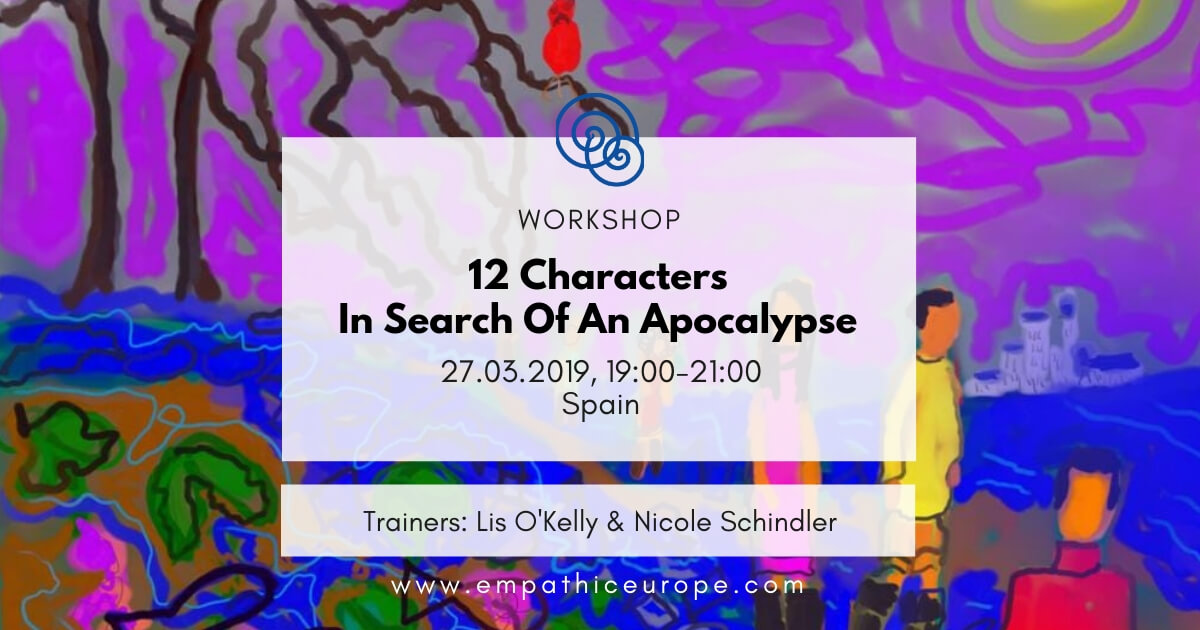 12 Characters In Search Of An Apocalypse Time for Honesty Empathic Way Europe