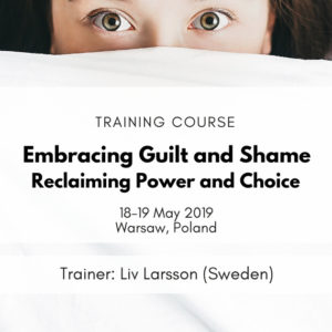 Embracing Guilt and Shame – Reclaiming Power and Choice Liv Larsson