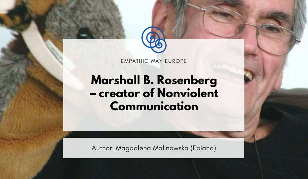 Marshall B. Rosenberg – creator of Nonviolent Communication Empathic Way Europe Blog Magdalena Malinowska