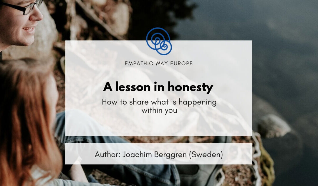 A lesson in honesty Joachim Berggren Empatic Way Europe Blog