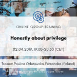 Honestly about privilege Paulina Orbitowska-Fernandez Time for Honesty Empathic Way Europe