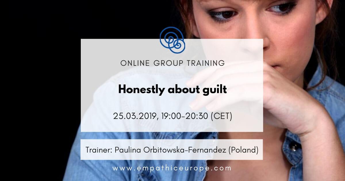 Honestly about guilt Paulina Orbitowska-Fernandez Time for Honesty Empathic Way Europe