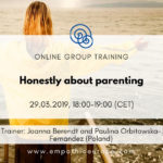 Honestly about parenting Time for Honesty Empathic Way Europe