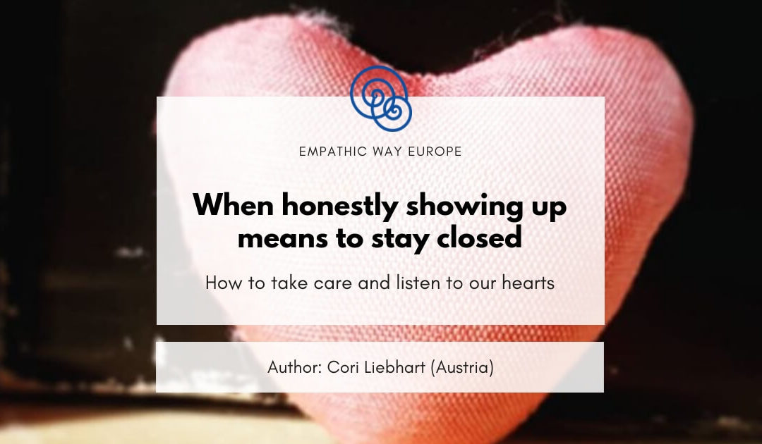 When honestly showing up means to stay closed Cori Liebhart Empathic Way Europe Blog