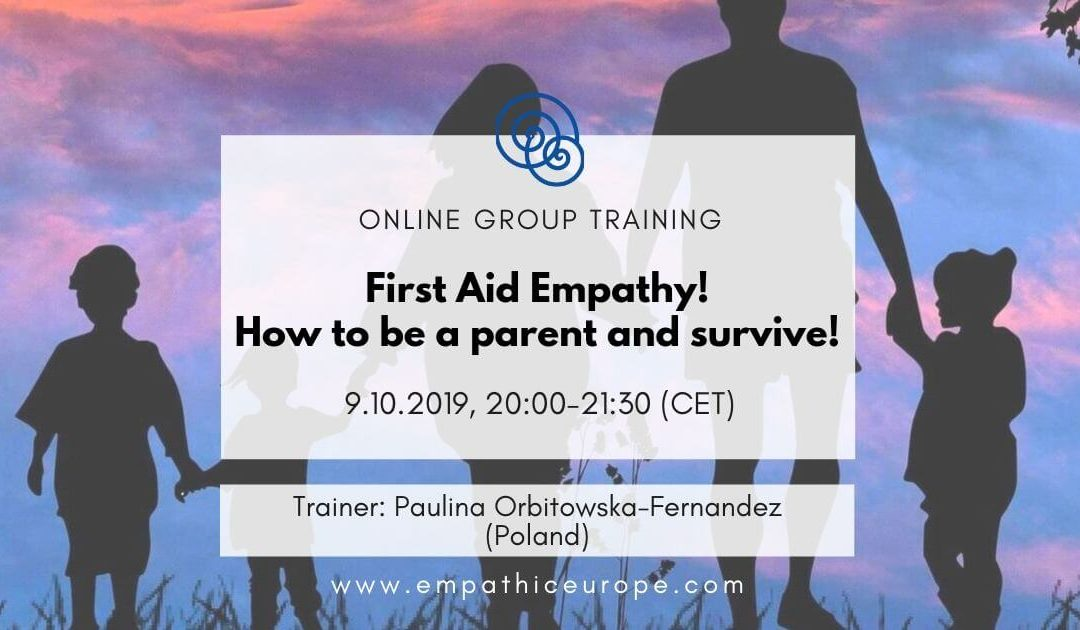 First Aid Empathy! How to be a parent and survive!