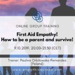 First Aid Empathy! How to be a parent and survive! Time for empathy