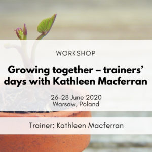 Growing together – trainers' days with Kathleen Macferran