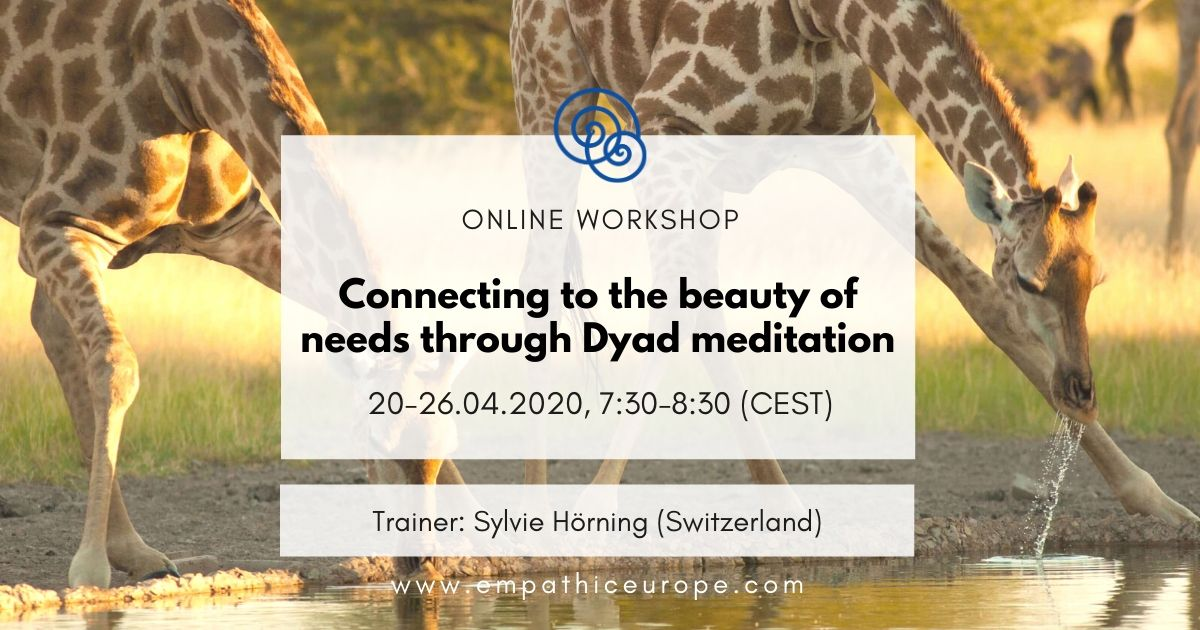 Sylvie Hörning Connecting to the beauty of needs through Dyad meditation