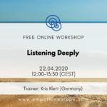 Listening deeply