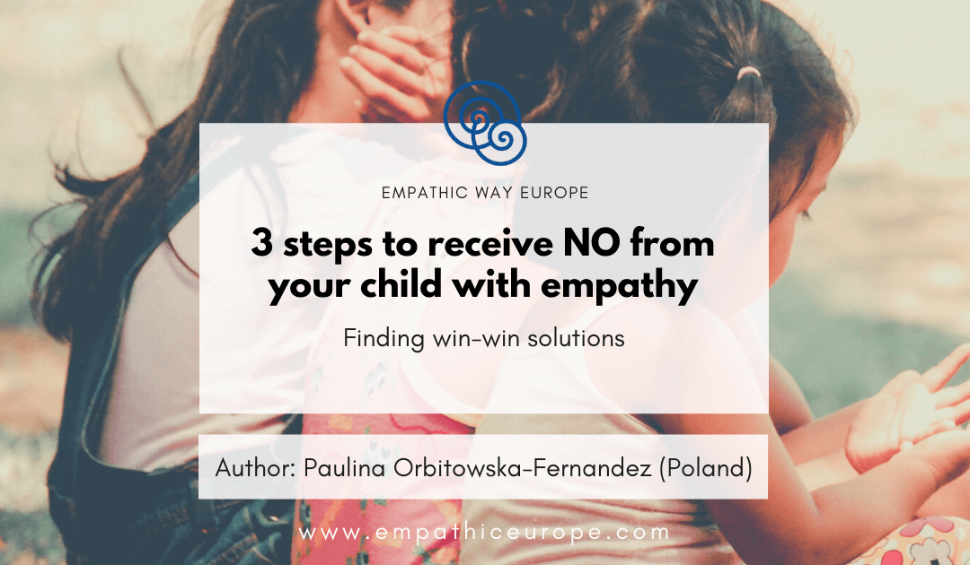 3 steps to receive NO from your child with empathy Paulina Orbitowska-Fernandez