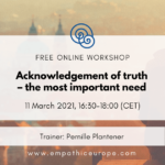 Acknowledgement of truth – the most important need