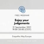 Enjoy your judgements Webinar Empathic Way Europe